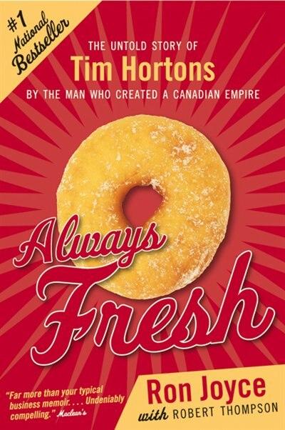 Always Fresh by Ron Joyce