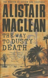 Book The Way to Dusty Death by Alistair Maclean