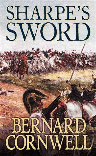 Sharpes Sword Salamanca Campaign June - July 1812: The Salamanca Campaign, June and July 1812 by BERNARD CORNWELL