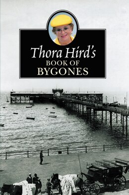 Book Thora Hird's Book of Bygones by Thora Hird