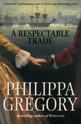Book A Respectable Trade by Philippa Gregory