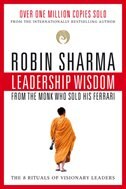 Book Leadership Wisdom From The Monk Who Sold His Ferrari by ROBIN SHARMA