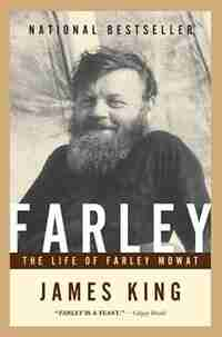 Farley   Tpb: The Life of Farley Mowat by James King