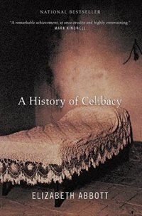 Book History Of Celibacy by Elizabeth Abbott
