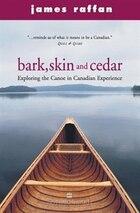 Bark Skin And Cedar  Tpb: Exploring the Canoe in Canadian Experience