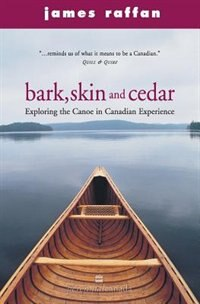 Bark Skin And Cedar: Exploring the Canoe in Canadian Experience