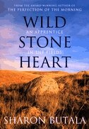 Book Wild Stone Heart: An Apprentice in the Fields by Sharon Butala