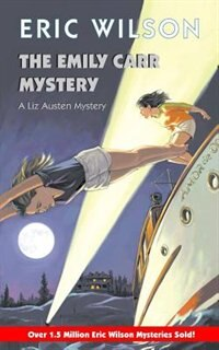 Book Emily Carr Mystery Mm: A Liz Austen Mystery by Eric Wilson