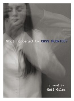 Book What Happened To Cass Mcbride: A Novel by Gail Giles