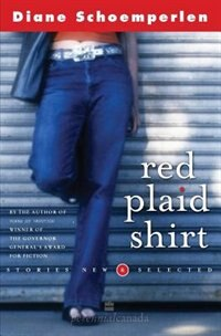 Book Red Plaid Shirt: Stories New & Selected by Diane Schoemperlen