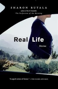 Real Life: Stories by Sharon Butala