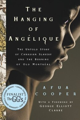 Book Hanging of Angelique: The Untold Story of Canadian Slavery and the Burning of Old Montreal by Afua Cooper