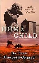 Book Home Child by Barbara Haworth-Attard