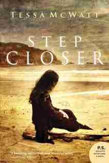 STEP CLOSER by Tessa McWatt