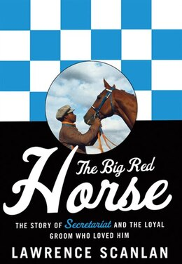 Book Big Red Horse The Secretariat Story by Lawrence Scanlan