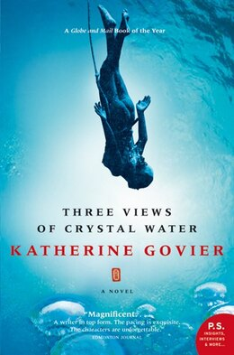 Book Three Views of Crystal Water: A Novel by Katherine Govier