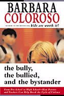 The Bully, The Bullied And The Bystander by Barbara Coloroso
