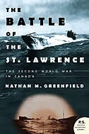Book Battle of the St Lawrence: The Second World War in Canada by Nathan  M. Greenfield