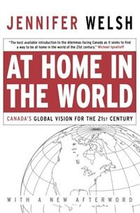 Book At Home in the World: Canada's Global Vision for the 21st Century by Jennifer Welsh