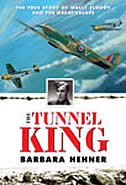 Book Tunnel King: The True Story of Wally Floody and the Great Escape by Barbara Hehner