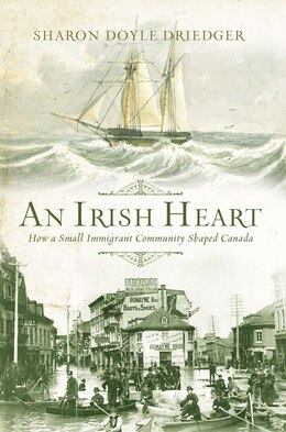 Book An Irish Heart: How A Small Immigrant Community Shaped Canada, An by Sharon Driedger