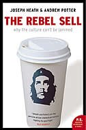 Book Rebel Sell: Why the Culture Can't Be Jammed by Joseph Heath