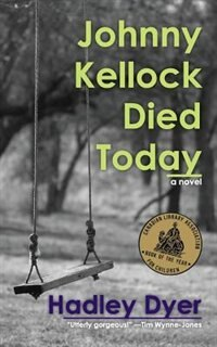 Book Johnny Kellock Died Today by Hadley Dyer