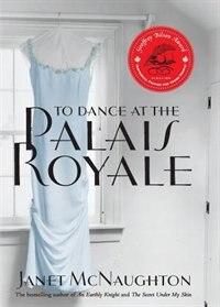 To Dance at the Palais Royale: A Novel