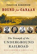Bound for Canaan: The Triumph of the Underground Railroad