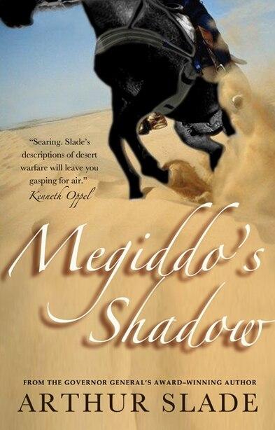 Megiddo's Shadow by Arthur Slade