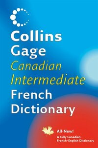 Collins Gage Canadian Intermediate French-english Dictionary: French-English, Anglais-Francais