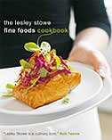 Lesley Stowe Fine Foods Cookbook: Recipes from Vancouver's Celebrated Gourmet Food Shop by Lesley Stowe