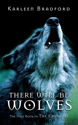 Book There Will Be Wolves by Karleen Bradford