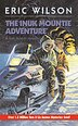 Inuk Mountie Adventure, The  Mm by Eric Wilson