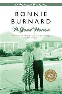 Book A Good House by BONNIE BURNARD