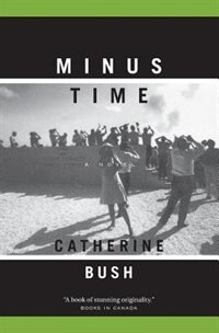 Book Minus Time by Catherine Bush