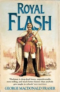 Book Royal Flash (The Flashman Papers, Book 2) by George Macdonald Fraser