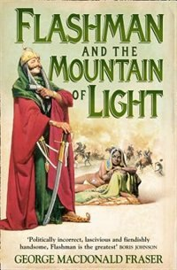 Book The Flashman Papers/Flashman And The Mountain Of Light 4: The Flashman Papers 1845-46 by George Macdonald Fraser