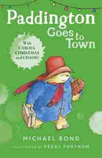 Paddington Goes to Town by Michael Bond