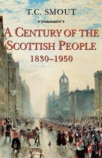 Book Century of the Scottish People: 1830-1950 by T. C. Smout