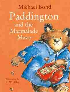 Paddington And The Marmalade Maze by Michael Bond