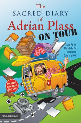 Book The Sacred Diary of Adrian Plass, on Tour: Aged Far Too Much to Be Put on the Front Cover of a Book by Adrian Plass