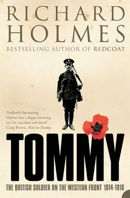 Book Tommy: The British Soldier on the Western Front: The British Soldier on the Western Front by Richard Holmes