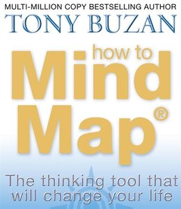 Book How to Mind Map: The Ultimate Thinking Tool That Will Change Your Life by Tony Buzan