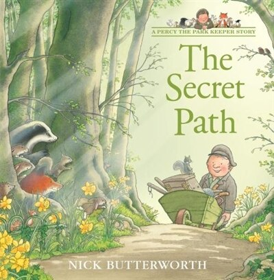 The Secret Path (a Percy The Park Keeper Story) by Nick Butterworth