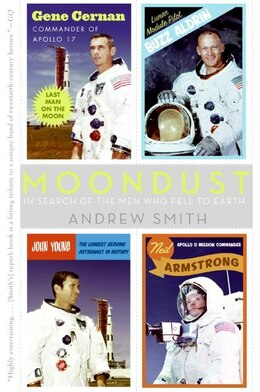 Book Moondust: In Search of the Men Who Fell to Earth by Andrew Smith