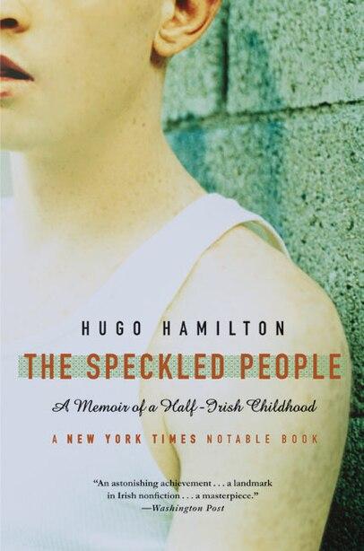 The Speckled People: A Memoir of a Half-Irish Childhood by Hugo Hamilton