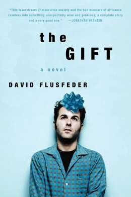 Book The Gift: A Novel by David Flusfeder