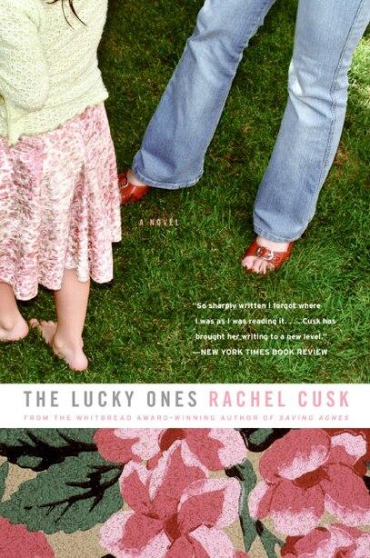 The Lucky Ones: A Novel by Rachel Cusk