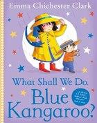 What Shall We Do Blue Kangaroo